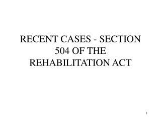 Late CASES - SECTION 504 OF THE REHABILITATION ACT