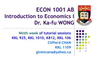 ECON 1001 AB Introduction to Economics I Dr. Ka-fu WONG