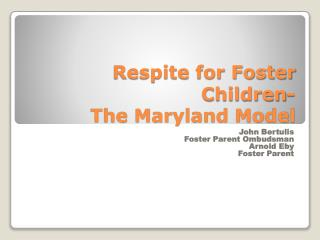 Rest for Foster Children-The Maryland Model