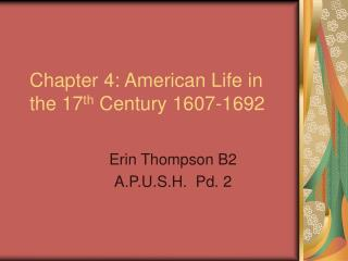 Section 4: American Life in the seventeenth Century 1607-1692