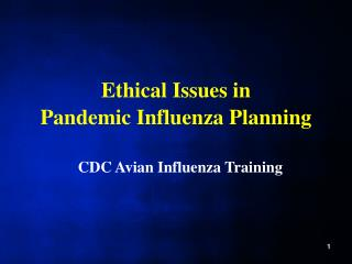 Moral Issues in Pandemic Influenza Planning