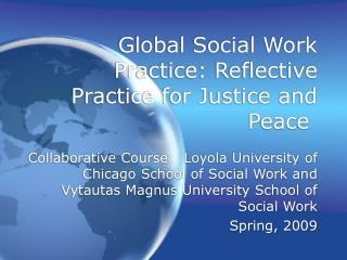 Worldwide Social Work Practice: Reflective Practice for Justice and Peace