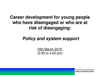 Vocation improvement for youngsters who have separated or who are at danger of withdrawing: Policy and framework bolste