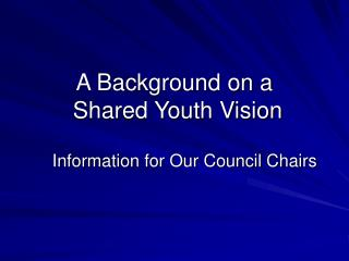 A Background on a Shared Youth Vision
