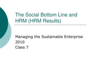 The Social Bottom Line and HRM Results