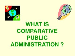 WHAT IS COMPARATIVE PUBLIC ADMINISTRATION