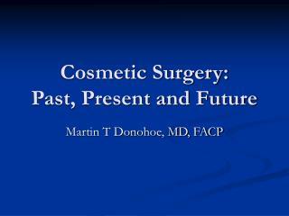 Restorative Surgery: Past, Present and Future