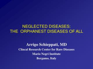 Disregarded DISEASES: THE ORPHANEST DISEASES OF ALL