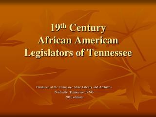 nineteenth Century African American Legislators of Tennessee
