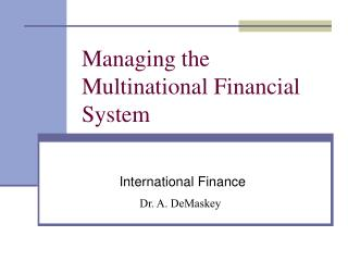 Dealing with the Multinational Financial System