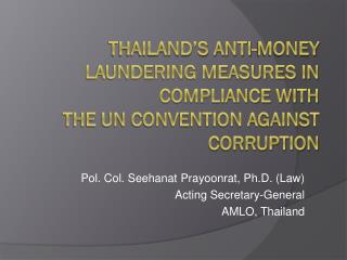 Thailand s Anti-Money Laundering Measures in Compliance with the UN Convention against Corruption