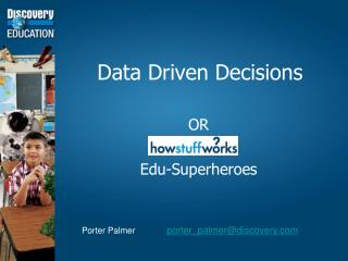 Information Driven Decisions