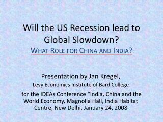 Will the US Recession lead to Global Slowdown What Role for China and India