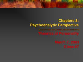 Parts 8: Psychoanalytic Perspective