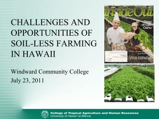 Difficulties AND OPPORTUNITIES OF SOIL-LESS FARMING IN HAWAII