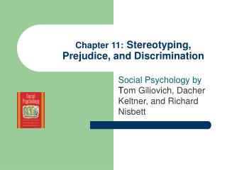 Section 11: Stereotyping, Prejudice, and Discrimination