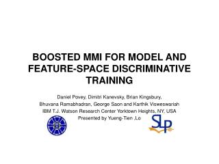 Supported MMI FOR MODEL AND FEATURE-SPACE DISCRIMINATIVE TRAINING
