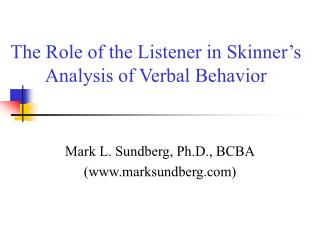 The Listener's Role in Skinner s Analysis of Verbal Behavior