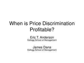 At the point when is Price Discrimination Profitable