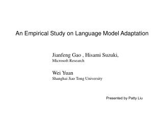 An Empirical Study on Language Model Adaptation