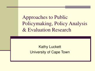 Ways to deal with Public Policymaking, Policy Analysis Evaluation Research