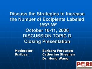 Talk about the Strategies to Increase the Number of Excipients Labeled USP-NF October 10-11, 2006 DISCUSSION TOPIC D Cl