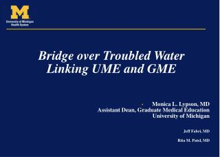 Span over Troubled Water Linking UME and GME