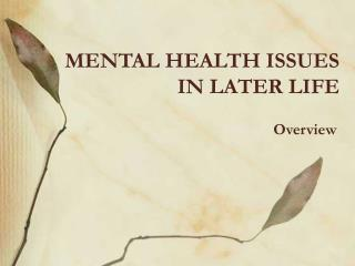 Emotional wellness ISSUES IN LATER LIFE