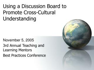Utilizing a Discussion Board to Promote Cross-Cultural Understanding