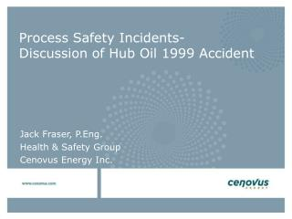 Process Safety Incidents-Discussion of Hub Oil 1999 Accident