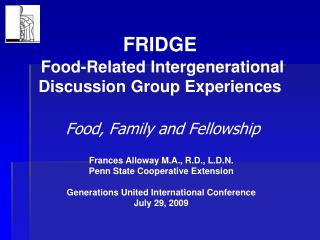 Cooler Food-Related Intergenerational Discussion Group Experiences Food, Family and Fellowship