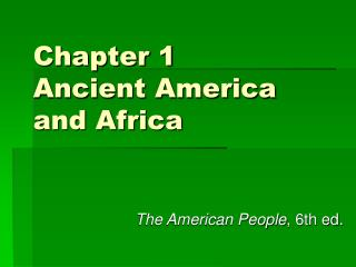 Section 1 Ancient America and Africa