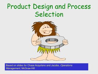 Item Design and Process Selection