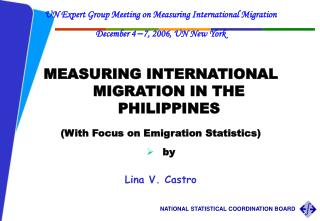 UN Expert Group Meeting on Measuring International Migration December 4 7, 2006, UN New York MEASURING INTERNATIONAL