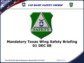 Compulsory Texas Wing Safety Briefing 01 DEC 08