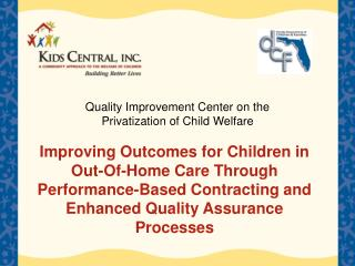 Enhancing Outcomes for Children in Out-Of-Home Care Through Performance-Based Contracting and Enhanced Quality Assuranc