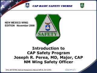 Prologue to CAP Safety Program Joseph R. Perea, MD, Major, CAP NM Wing Safety Officer