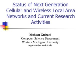 Status of Next Generation Cellular and Wireless Local Area Networks and Current Research Activities