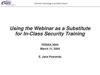 Utilizing the Webinar as a Substitute for In-Class Security Training