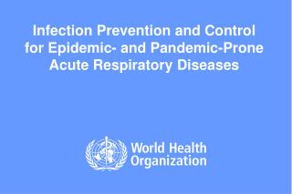 Contamination Prevention and Control for Epidemic-and Pandemic-Prone Acute Respiratory Diseases