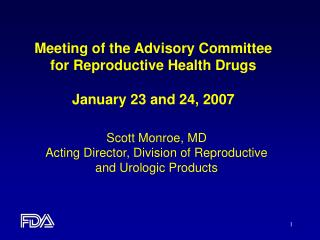 Meeting of the Advisory Committee for Reproductive Health Drugs January 23 and 24, 2007
