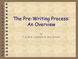 The Pre-Writing Process: An Overview