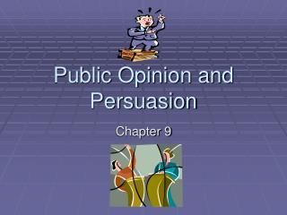 Popular Opinion and Persuasion