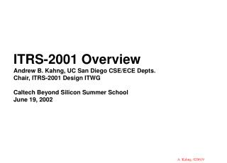 ITRS-2001 Overview Andrew B. Kahng, UC San Diego CSE