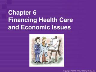 Part 6 Financing Health Care and Economic Issues