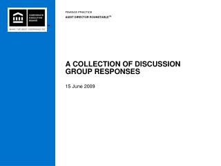 A COLLECTION OF DISCUSSION GROUP RESPONSES
