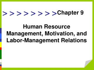 Human Resource Management, Motivation, and Labor-Management Relations