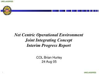 Net Centric Operational Environment Joint Integrating Concept Interim Progress Report
