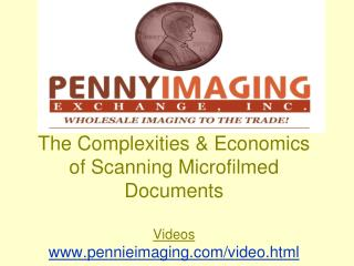 The Complexities Economics of Scanning Microfilmed Documents Videos pennieimaging