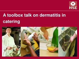 A tool stash chat on dermatitis in providing food